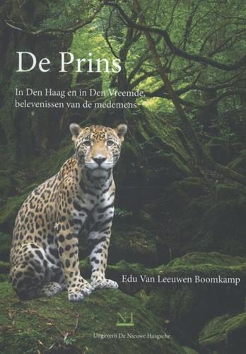 De Prins -In den Haag en in Den Vreemde, belevenissen van de medemens Leeuwen Boomkamp, Edu van