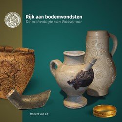 Rijk aan bodemvondsten -de archeologie van Wassenaar Lit, Robert van