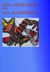 Een liedjesboek van Jan Ellenbroek Ellenbroek, Jan
