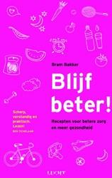 Blijf beter! -recepten voor betere zorg en m eer gezondheid Bakker, Bram
