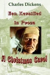 "Een kerstlied in proza -naar ""A Christmas carol&q Dickens, Charles"
