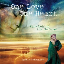 'One Love - One Heart' - Face -face behind the refugee Verschure, Yasmin