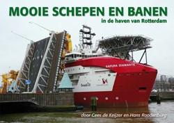 Mooie schepen en banen -in de haven van Rotterdam Keijzer, Cees de