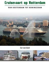 Cruisevaart op Rotterdam -van Oosterdam tot Koningsdam Gent, Cor van