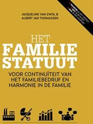 Het familiestatuut, Voor continuiteit va -voor continuiteit van het fami liebedrijf en harmonie in de f Zwol, Jacqueline van