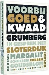 Voorbij goed en kwaad -Grunberg in gesprek met Sloter dijk Margalit Goudsblom de Kes Grunberg, Arnon