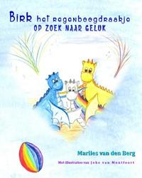 Birk het regenboogdraakje -op zoek naar geluk Berg, Marlies van den