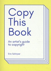 Copy this Book -an artist's guide to copy ht Schrijver, Eric