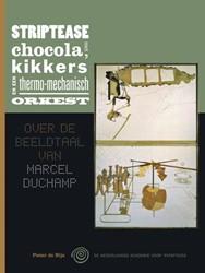 Striptease met chocola, kikkers en een t -Over de beeldtaal van Marcel D uchamp De Nijs, Pieter