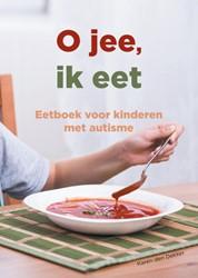 O jee, ik eet -eetboek voor kinderen met auti sme Dekker, Karen den