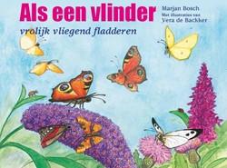 Als een vlinder -vrolijk vliegend fladderen Bosch, Marjan