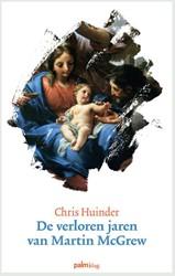 De verloren jaren van Martin McGrew Huinder, Chris