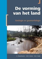 De vorming van het land -geologie en geomorfologie Stouthamer, E.