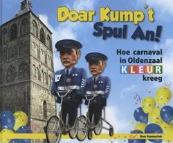 Doar kump t spul an -hoe carnaval in Oldenzaal kleu r kreeg Siemerink, Ben