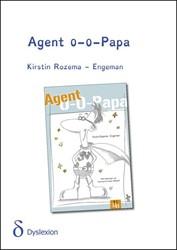 Agent 0-0-Papa - dyslexieuitgave -BOEK OP VERZOEK Rozema-Engeman, Kirstin