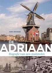 De Adriaan -Biografie van een stadsmolen Brunner, Chris