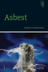 Asbest, toezicht en handhaving (2e druk) -toezicht en handhaving Huijbregts, P.A.J.