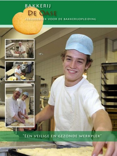 Bakkerij de Oase -een veilige en gezonde werkple k Nederlands Bakkerij Centrum