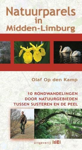Natuurparels in Midden-Limburg -10 rondwandelingen door de moo iste natuurgebieden tussen Sus Kamp, Olaf Op den