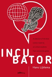 Incubator -a selection of the best comics made by art school students f Lijklema, Hans