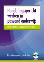 Handelingsgericht werken in passend onde -achtergronden aanpak en hulpmi ddelen Meersbergen, Erik van