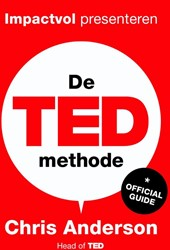 De TED-methode -impactvol presenteren - de o fficiele gids Anderson, Chris