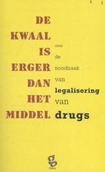 Het bedrijf De kwaal is erger dan het mi -over de noodzaak van legaliser ing van drugs Polak, Freek
