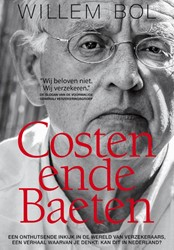 Costen ende Baeten -Een onthutsende inkijk in de w ereld van verzekeraars Bol, Willem
