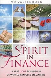 Spirit in Finance -laat je licht schijnen in de w ereld van geld en materie Valkenburg, Ivo E.