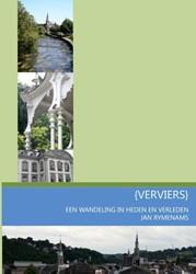 VERVIERS -EEN WANDELING IN HEDEN EN VERL EDEN RYMENAMS, JAN