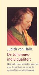 De Johannes-individualiteit -Nog niet eerder ontsloten aspe cten over de spirituele missie Halle, Judith von