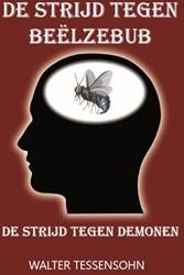 De strijd tegen Beelzebub -De strijd tegen de demonen Tessensohn, Walter