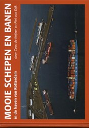 Mooie schepen en banen in de haven van R Keijzer, Cees de