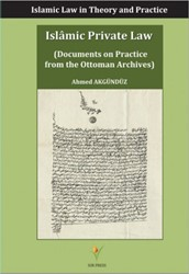 Islamic Private Law -Islamic Law in Theory and Prac tice Akgunduz, Ahmed