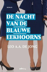 De nacht van de blauwe eekhoorns Jong, Leo A.A. de