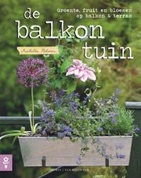 De balkontuin -groente, fruit en bloemen op b alkon en terras Palmer, Isabelle