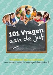 101 vragen aan de juf -praktische tips en adviezen vo or ouders met kinderen op de b Thiel, Nathalie van