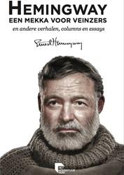 Een mekka voor veinzers -en andere verhalen, columns en essays Hemingway, Ernest
