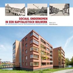 Sociaal ondernemen in een kapitalistisch -de geschiedenis van de Wassena arsche bouwstichting Lit, Robert van