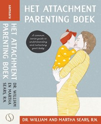 Attachment Parenting boek -Het boek over hechting met je kind Sears, William & Martha