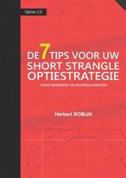 De 7 Tips voor uw Short Strangle Optiest -hoog rendement bij neutrale ma rkten Robijn, Herbert