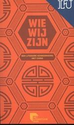 Wie wij zijn - een literaire kennismakin -een literaire kennismaking met China Yan, Mo