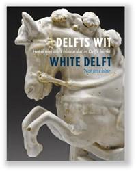 Delfts Wit - Het is niet alles blauw dat -het is niet alleen blauw dat i n Delft blinkt