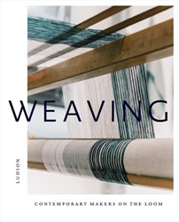 Weaving -Contemporary Makers On The Loo m Treggiden, Katie
