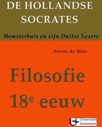 De Hollandse socrates -Hemsterhuis en zijn Duitse lez ers Man, Anton de