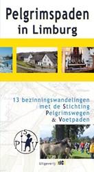 Pelgrimspaden in Limburg -15 bezinningswandelingen met d e Stichting Pelgrimswegen &amp Stichting Pelgrimswegen en -Vo