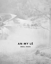 AN-MY LE: SMALL WARS -SMALL WARS MAYNE, KATE