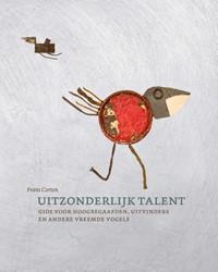 Uitzonderlijk talent -Gids voor hoogbegaafden, uitvi nders en andere vreemde vogels Corten, Frans