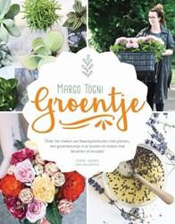 Groentje -inspiratie voor je eigen groen e levensstijl Togni, Margo