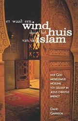 Er waait een wind door het huis van de I -hoe God wereldwijd moslims tot geloof in Jezus Christus bren Garrison, David